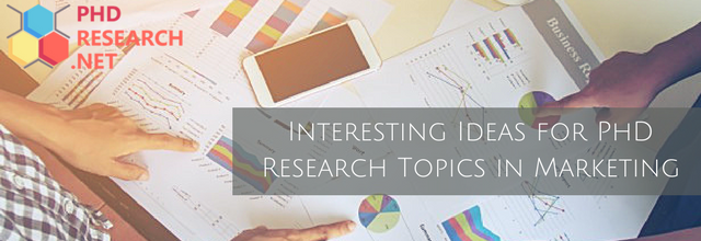 interesting ideas for PhD research topics in marketing