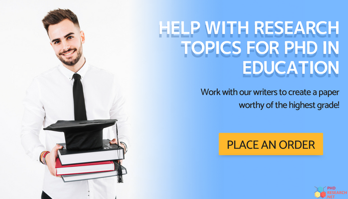 research topics for phd in education help